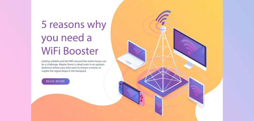 5 Reasons Why You Need a WiFi Booster